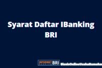syarat bikin internet banking bri