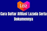 Cara Daftar Afiliasi Lazada Terbaru ? Berikut Panduannya !