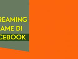 Cara Mendapatkan Uang Dari Live Streaming Game Di Facebook
