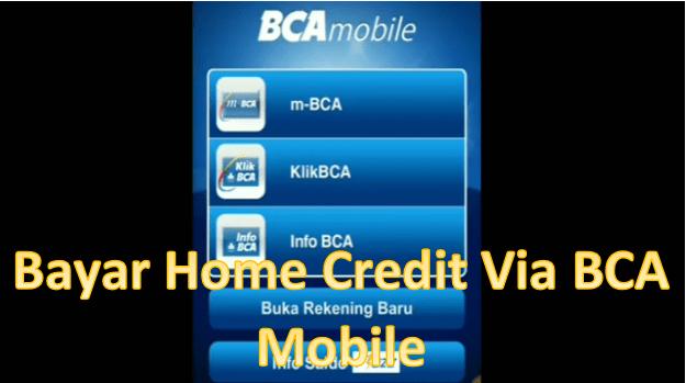 cara bayar home credit via m banking bca