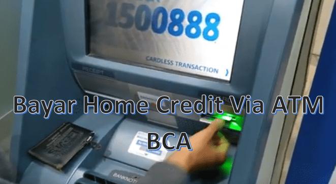 cara bayar home credit via atm bca
