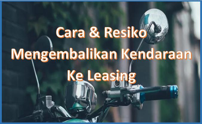 cara mengembalikan motor ke leasing