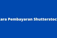 Cara Pembayaran Di Shutterstock