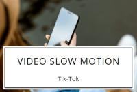 Cara Membuat Video Slow Motion Di TikTok, Berikut Langkah-Langkahnya!