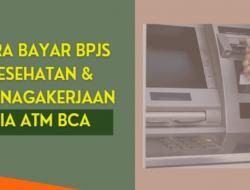10 Cara Bayar BPJS Lewat ATM BCA Lengkap Gambar