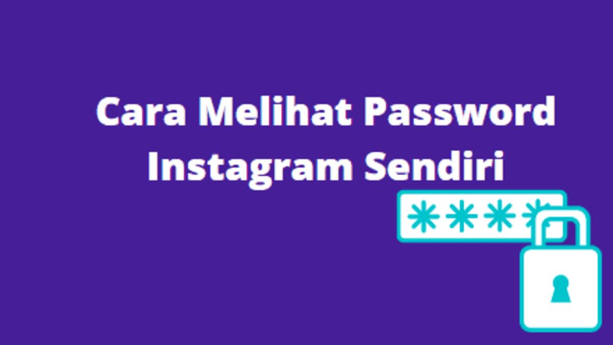 cara melihat password Instagram